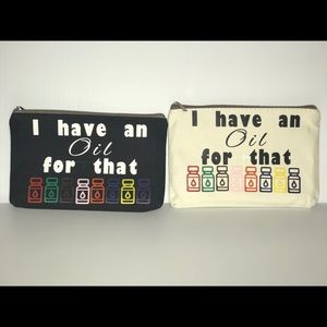"6x4 zipper bag ""I have an oil for that"""